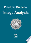 Practical Guide to Image Analysis