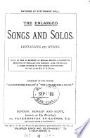 The enlarged Songs and solos, sung by I.D. Sankey. Combining 'Sacred songs & solos' and 'The later songs & solos'.