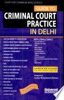 Guide To Criminal Court Practice In Delhi