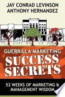 Guerrilla Marketing Success Secrets