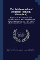 The Autobiography of Benjamin Franklin   Complete    Prepared for Use in Schools  with Introduction  Notes  and a Supplementary Sketch  Concuding the Book PDF