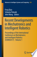 Recent Developments in Mechatronics and Intelligent Robotics