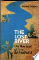 The Lost River  : On the Trail of the Sarasvatī