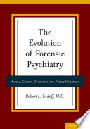 The Evolution of Forensic Psychiatry Book
