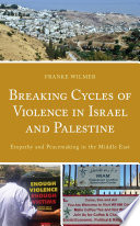 Breaking Cycles of Violence in Israel and Palestine