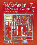 How The Incredible Human Body Works