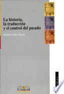 La historia, la traducción y el control del pasado