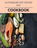 Autoimmune Diet Instant Pot Cookbook Book