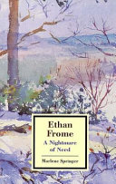 ethan frome a nightmare of need marlene springer google books ethan frome a nightmare of need