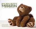 Boo Boo Bear s Mission Book PDF
