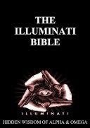 ILLUMINATI BIBLE  Hidden Wisdom of Alpha   Omega