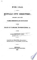 Buffalo City Directory Containing a List of the Names  Residence and Occupation of the Heads of Families  Householders  Etc
