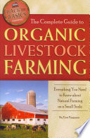 The Complete Guide to Organic Livestock Farming