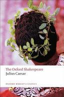 The Oxford Shakespeare  Julius Caesar