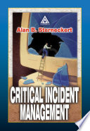 """Critical Incident Management"" by Alan B. Sterneckert"