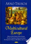 Multicultural Europe  : Effects of the Global Lisbon Process : Muslim Population Shares and Global Development Patterns 1990-2003 in 134 Countries