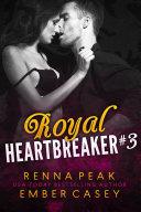Read Online Royal Heartbreaker #3 For Free