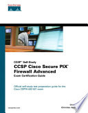 Ccsp Cisco Secure Pix Firewall Advanced Exam Certification Guide Ccsp Self Study