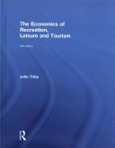 Cover of The Economics of Recreation, Leisure and Tourism