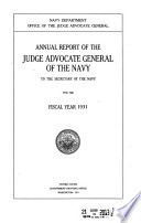 Annual Report Of The Judge Advocate General Of The Navy To The Secretary Of The Navy