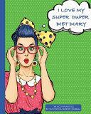 I Love My Super Duper Diet Diary