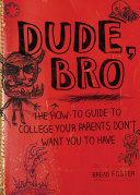 Dude  Bro