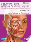 Botulinum Toxins in Clinical Aesthetic Practice 3E, Volume Two