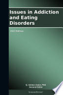 Issues In Addiction And Eating Disorders 2013 Edition Book PDF