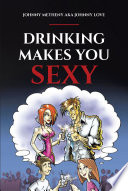 Drinking Makes You Sexy