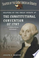 Shapers Of The Great Debate At The Constitutional Convention Of 1787