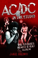 AC DC in the Studio   The Stories Behind Every Album
