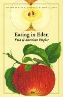 Eating in Eden: Food and American Utopias