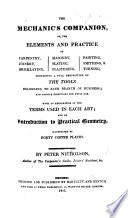 The Mechanic S Companion Or The Elements And Practice Of Carpentry Joinery Bricklaying Masonry With An Explanation Of The Terms Used In Each Art And An Introduction To Practical Geometry Illustrated By Copper Plates
