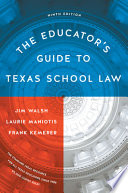 """The Educator's Guide to Texas School Law: Ninth Edition"" by Jim Walsh, Laurie Maniotis, Frank Kemerer"
