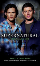 Supernatural: One Year Gone