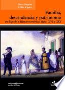 Familia, descendencia y patrimonio en España e Hispanoamérica