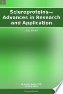 Scleroproteins   Advances in Research and Application  2012 Edition