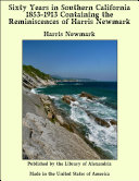 Sixty Years in Southern California 1853-1913 Containing the Reminiscences of Harris Newmark
