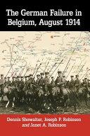 The German Failure in Belgium  August 1914