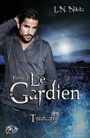 Le Gardien, tome 2 - Tsunami