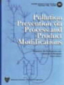 Pollution Prevention Via Process and Product Modifications Book