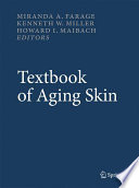 """Textbook of Aging Skin"" by Miranda A. Farage, Kenneth W. Miller, Howard I. Maibach"