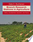Branch Research Stations In Agriculture  History  Development  Operation  and Future