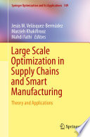 Large Scale Optimization in Supply Chains and Smart Manufacturing Book