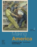 Making America  A History of the United States  Volume II  Since 1865