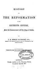 History of the Reformation of the sixteenth century ... until the days of Calvin. Transl