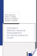 Forensic Mental Health Assessments in Death Penalty Cases