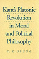 Kant's Platonic Revolution in Moral and Political Philosophy