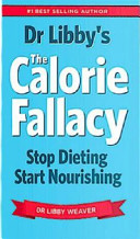 Dr Libby s the Calorie Fallacy