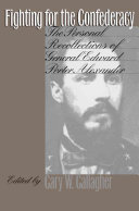 Fighting for the Confederacy: The Personal Recollections of ...